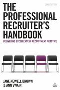 Professional Recruiter's Handbook : Delivering Excellence in Recruitment Practice