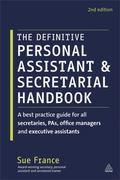 Definitive Personal Assistant and Secretarial Handbook : A Best Practice Guide for All Secre...