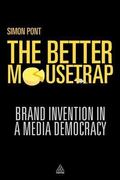 Better Mousetrap : Brand Invention in a Media Democracy