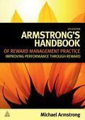 Armstrong's Handbook of Reward Management Practice : Improving Performance Through Reward
