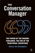 Conversation Manager : The Power of the Modern Consumer, the End of the Traditional Advertiser
