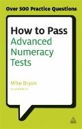How to Pass Advanced Numeracy Tests : Improve Your Scores in Numerical Reasoning and Data In...
