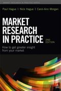 Market Research in Practice : How to Get Greater Insight from Your Market