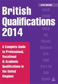 British Qualifications 2014 : A Complete Guide to Professional, Vocational and Academic Qual...