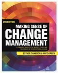 Making Sense of Change Management : A Complete Guide to the Models, Tools and Techniques of ...