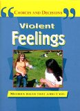 Violent Feelings: Modern Issues That Affect You (Choices & Decisions)