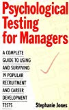 Psychological Testing for Managers: A Complete Guide to Using and Surviving 19 Popular Recru...