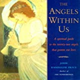 The Angels Within Us: A Spiritual Guide to the Twenty-two Angels That Govern Our Lives