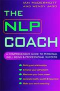 Nlp Coach A Comprehensive Guide to Personal Well-Being & Professional Success