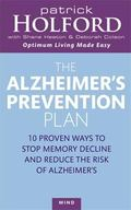 The Alzheimer's Prevention Plan: 10 Proven Ways to Stop Memory Decline and Reduce the Risk o...