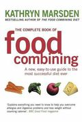 Complete Book of Food Combining A New Easy-to-use Guide to the Most Successful Diet Ever