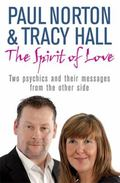 The Spirit of Love: Two Psychics and Their Messages from the Other Side