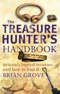 The Treasure Hunter's Handbook: Britain's Buried Treasure and How to Find It