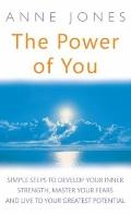 The Power of You: Simple Steps to Develop Your Inner Strength, Master Your Fears and Live to...