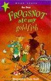 Frogsnot Ate My Goldfish (Mega Stars)