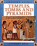 Temples, Tombs and Pyramids (Ancient Egypt)