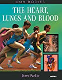 Heart, Lungs and Blood (Our Bodies)