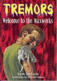 Welcome to the Waxworks (Tremors)