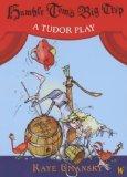 Humble Tom's Big Trip: A Tudor Play (Plays)