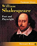 William Shakespeare: Poet and Playwright (Famous Lives)