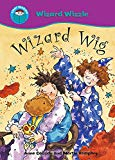 Wizard Wig (Start Reading: Wizzle the Wizard)