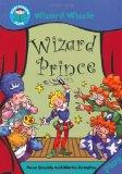 Wizard Prince. Anne Cassidy (Start Reading Wizard Wizzle)