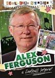 Real-life Stories: Alex Ferguson