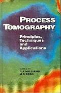 Process Tomography Principles, Techniques, and Applications