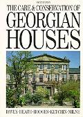 Care and Conservation of Georgian Houses A Maintenance Manual for Edinburgh New Town