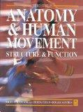 Anatomy and Human Movement: Structure and Function, 3e (Physiotherapy Essentials)