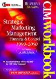CIM Coursebook 99/00: Strategic Marketing Management, Fifth Edition: Planning and Control (C...