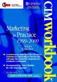 CIM Coursebook 99/00: Marketing in Practice (Cim Workbook Series)