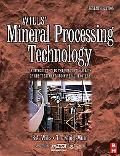 Wills' Mineral Processing Technology An Introduction Tot Eh Practical Aspects of Ore Treatme...