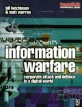 Information Warfare Corporate Attack and Defence in a Digital World
