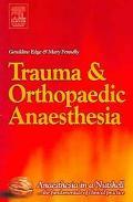 Trauma and Orthopaedic Anaesthesia