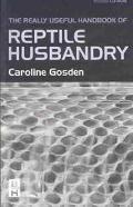 Really Useful Handbook of Reptile Husbandry