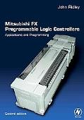 Mitsubishi Fx Programmable Logic Controllers Applications and Programming