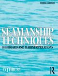 Seamanship Techniques Shipboard & Marine Operations