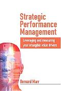 Strategic Performance Management Leveraging And Measuring Your Intangible Value Drivers