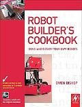 Robot Builder's Cookbook Build and Design Robots Using the Pic Microcontrollor