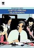 Postive Working Relationships Management Extra