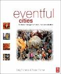 Eventful Cities Cultural Management And Urban Revitalisation