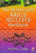Technician's Radio Receiver Handbook Wireless and Telecommunication Technology