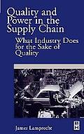 Quality and Power in the Supply Chain What Industry Does for the Sake of Quality