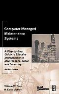 Computer-Managed Maintenance Systems A Step-By-Step Guide to Effective Management of Mainten...