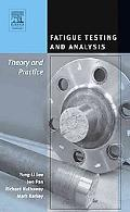 Fatigue Testing and Analysis Theory and Practice