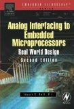 Analog Interfacing to Embedded Microprocessor Systems, Second Edition (Embedded Technology S...