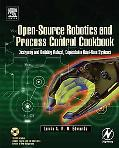 Open-source Robotics And Process Control Cookbook Designing And Building Robust, Dependable ...