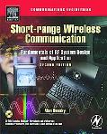 Short-Range Wireless Communication Fundamentals of Rf System Design and Application
