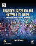 Designing Hardware And Software For Reuse A Handbook For Embedded Engineers And Programmers